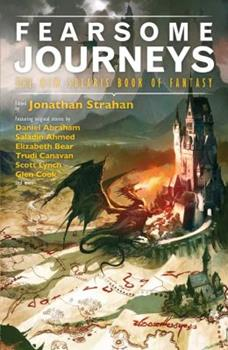 Fearsome Journeys: The New Solaris Book of Fantasy - Book #2.2 of the Chronicles of the Black Company #diffirent short stories