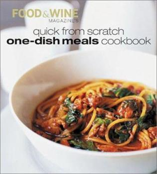 Quick from Scratch One-Dish Meals Cookbook (Quick From Scratch) 0916103404 Book Cover