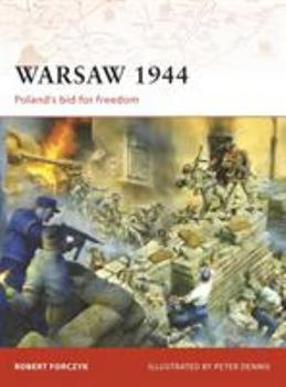 Warsaw 1944: Poland's bid for freedom (Campaign) - Book #205 of the Osprey Campaign