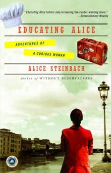 Educating Alice: Adventures of a Curious Woman 0812973607 Book Cover