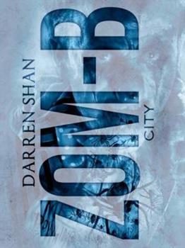 ZOM-B City: ZOM-B Series, Book Three