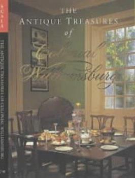 Hardcover The Antique Treasures of Colonial Williamsburg Book