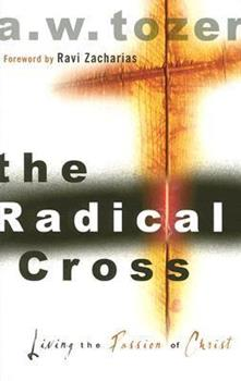 Paperback The Radical Cross: Living the Passion of Christ Book