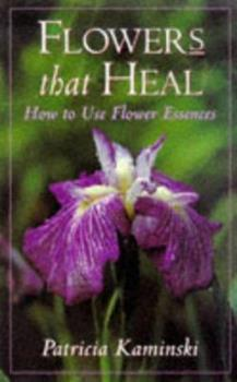 Paperback Flowers That Heal: How To Use Flower Essences Book