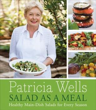 Salad as a Meal: Healthy Main-Dish Salads for Every Season 006123883X Book Cover