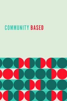 Paperback Practising Community-Based Participatory Research: Stories of Engagement, Empowerment, and Mobilization Book