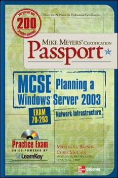 Mike Meyers' MCSE Windows Server 2003 Planning a Network Infrastructure  Certification Passport (Exam 70-293) 0072225696 Book Cover
