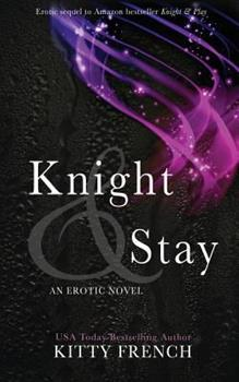 Knight & Stay - Book #2 of the Knight