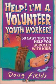 Paperback Help! I'm a Volunteer Youth Worker : 50 Easy Tips to Help You Succeed with Kids Book