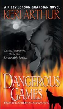 Dangerous Games - Book #4 of the Riley Jenson Guardian