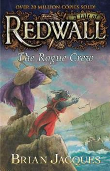 The Rogue Crew - Book #22 of the Redwall