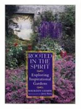 Rooted in the Spirit: Exploring Inspirational Gardens 0878339388 Book Cover