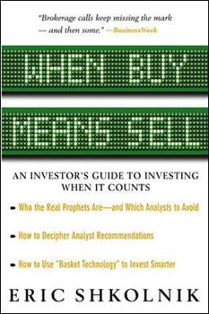 When Buy Means Sell : An Investor's Guide to Investing When It Counts 0071387064 Book Cover