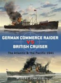 German Commerce Raider vs British Cruiser: The Atlantic & The Pacific 1941 - Book #27 of the Duel