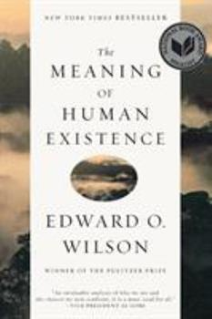 The Meaning of Human Existence 0871401002 Book Cover