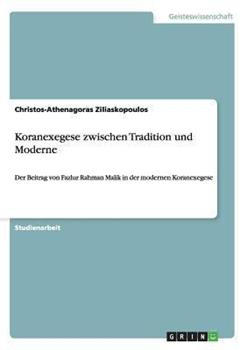 Paperback Koranexegese Zwischen Tradition und Moderne [German] Book