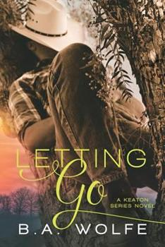 Letting Go - Book #1.5 of the Keaton