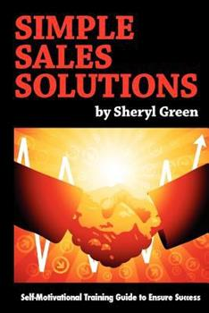 Paperback Simple Sales Solutions: Self-Motivational Training Guide to Ensure Success Book