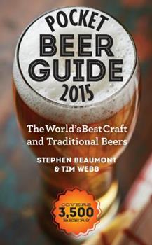 Pocket Beer Guide 2015: The World's Best Craft and Traditional Beers -- Covers 3,500 Beers 177085486X Book Cover