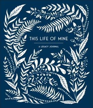 Diary This Life of Mine: A Legacy Journal Book