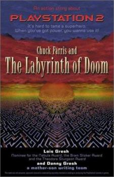 Chuck Farris and the Labyrinth of Doom: An Action Story About PlayStation2 1550224603 Book Cover