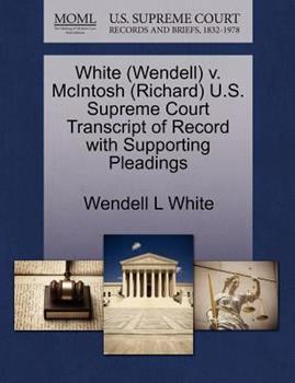 Paperback White V. Mcintosh U. S. Supreme Court Transcript of Record with Supporting Pleadings Book