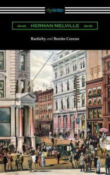 Bartleby, the Scrivener / Benito Cereno