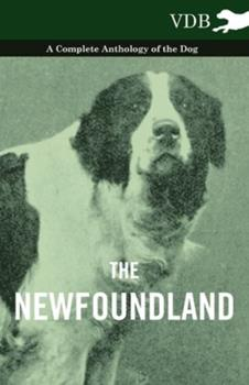 Paperback The Newfoundland - A Complete Anthology of the Dog Book