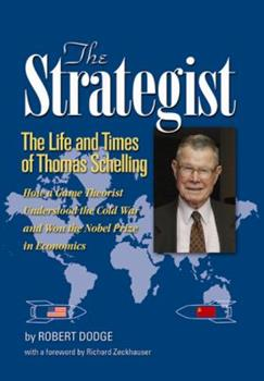 The Strategist: The Life and Times of Thomas Schelling 1884186378 Book Cover