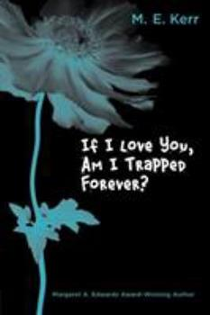 If I Love You, Am I Trapped Forever? 0440943205 Book Cover