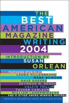 The Best American Magazine Writing 2004 (Best American Magazine Writing) 0060749539 Book Cover