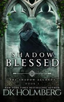 Shadow Blessed - Book #1 of the Shadow Accords