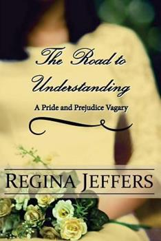 The Road to Understanding: A Pride and Prejudice Vagary