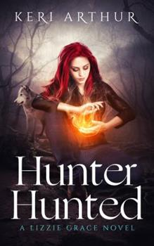 Hunter Hunted - Book #3 of the Lizzie Grace