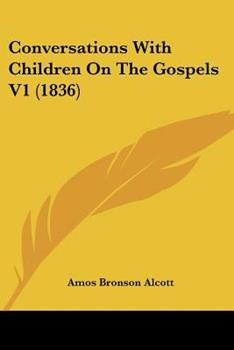 Paperback Conversations With Children On The Gospels V1 (1836) Book