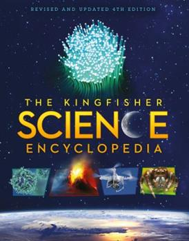 The Kingfisher Science Encyclopedia - Book  of the Kingfisher Encyclopedias