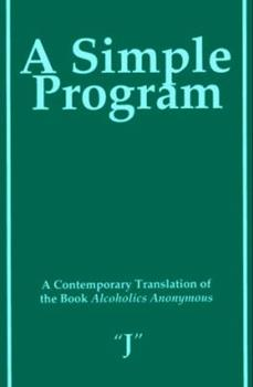 Paperback A Simple Program: A Contemporary Translation of the Book, Alcoholics Anonymous Book