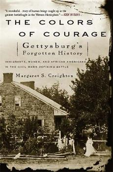 The Colors of Courage: Gettysburg's Hidden History 0465014577 Book Cover