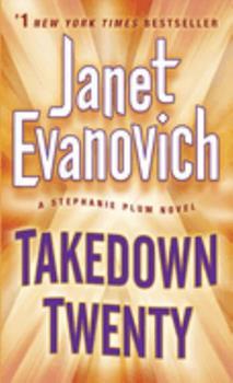 Takedown Twenty - Book #20 of the Stephanie Plum