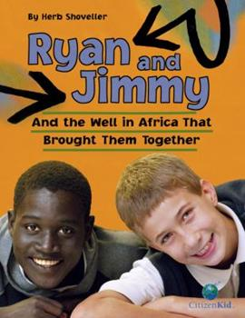 Ryan and Jimmy: And the Well in Africa That Brought Them Together - Book  of the CitizenKid