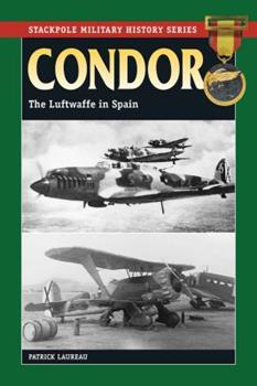 Condor: The Luftwaffe in Spain - Book  of the Stackpole Military History