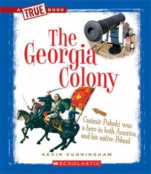 The Georgia Colony - Book  of the A True Book