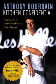 Paperback Kitchen Confidential Deluxe Edition : Adventures in the Culinary Underbelly Book