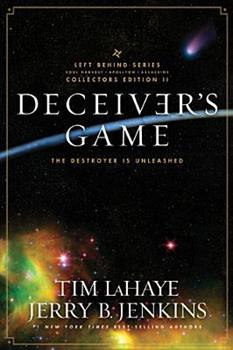 Deceiver's Game: The Destroyer Is Unleashed - Book  of the Left Behind