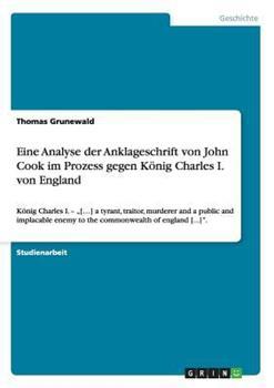 Paperback Eine Analyse der Anklageschrift Von John Cook Im Prozess Gegen Konig Charles I. Von England [German] Book