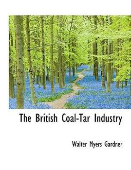 Paperback The British Coal-Tar Industry Book