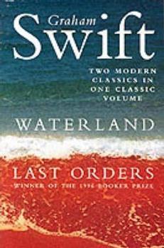 Waterland / Last Orders 0330481436 Book Cover
