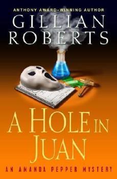 A Hole in Juan: An Amanda Pepper Mystery (Amanda Pepper Mysteries (Paperback)) 0345480201 Book Cover