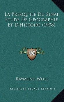 Paperback La Presqu'ile du Sinai Etude de Geographie et D'Histoire Book