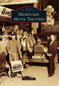 Milwaukee Movie Theaters - Book  of the Images of America: Milwaukee, Wisconsin